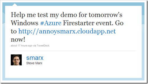 Help me test my demo for tomorrow's Windows #Azure Firestarter event. Go to http://annoysmarx.cloudapp.net now!